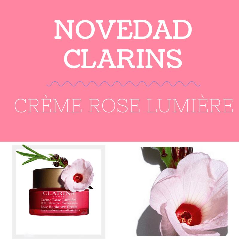 NOVEDAD CLARINS, CRÈME ROSE LUMIÈRE 1